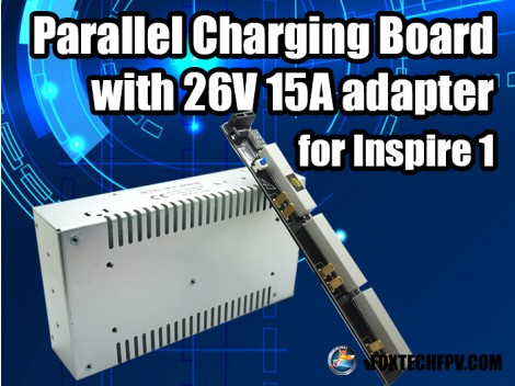 Parallel Charging Board Version 2 for Inspire 1 with 26V 15A adapter