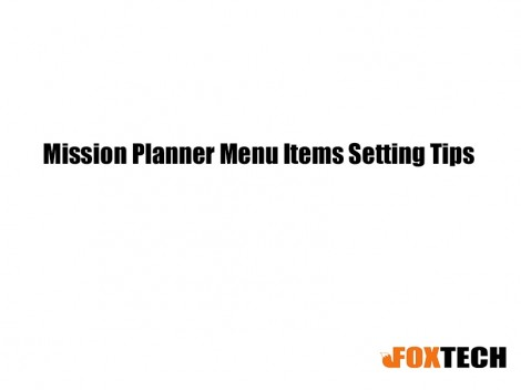 Mission Planner Menu Items Setting Tips