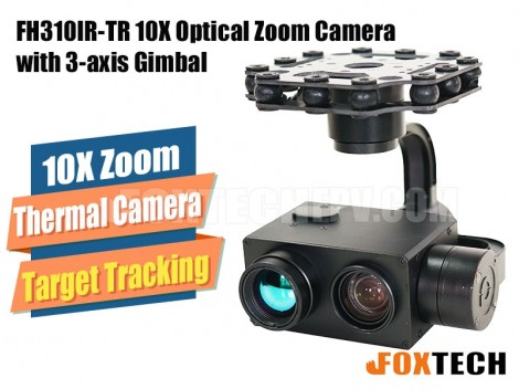 FH310IR-TR 10X Optical Zoom and Thermal Camera with 3-axis Gimbal-Free Shipping