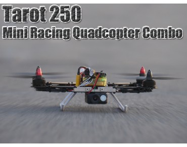 Tarot 250 Mini Racing Quadcopter Combo